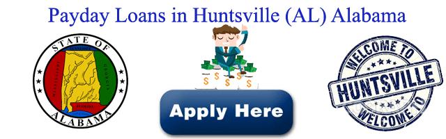 Instant Cash Online Payday Loans in Huntsville (AL) Alabama