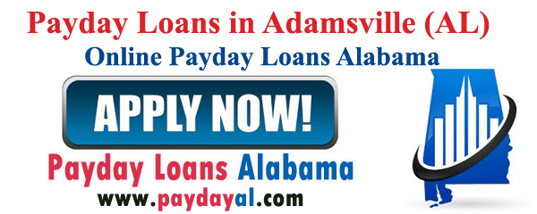 Payday Loans in Adamsville (AL)  Online Payday Loans Alabama