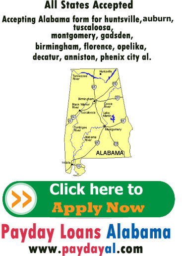 online payday loans Alabama form for huntsville tuscaloosa montgomery gadsden birmingham florence opelika decatur anniston phenix city al