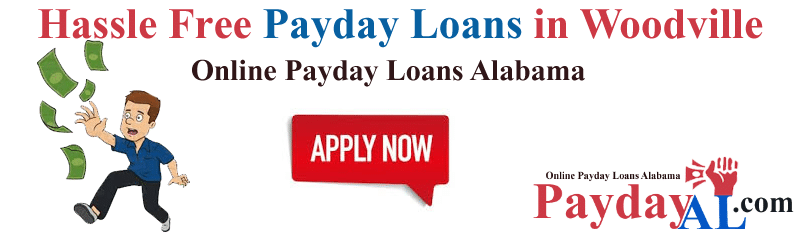 Hassle Free Payday Loans in Woodville Alabama 35776