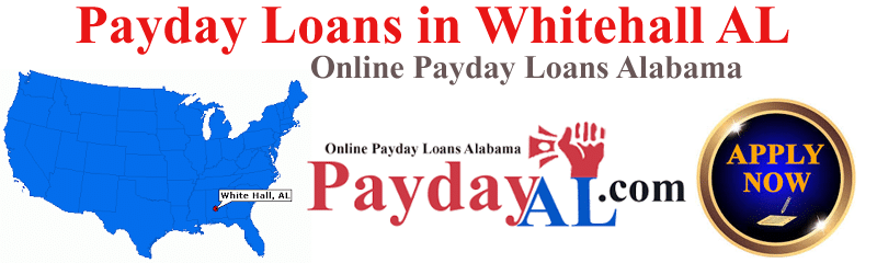 Payday Loans Whitehall Alabama